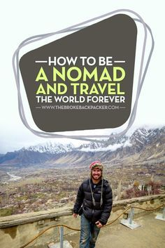How To Be A Nomad And Travel The World Forever