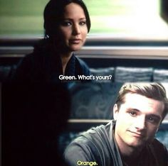 Peeta: Your favorite color. Is Green? Katniss: That's right. And yours is Orange! Katniss: Not bright Orange. But soft, like the sunset. Peeta: Thank you! Hunger Games Fandom, Hunger Games Catching Fire, Hunger Games Trilogy, Katniss Everdeen, Katniss And Peeta, I Volunteer As Tribute, Mocking Jay, Jennifer Lawrence, Movies Showing
