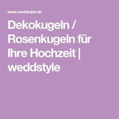 Dekokugeln / Rosenkugeln für Ihre Hochzeit   weddstyle