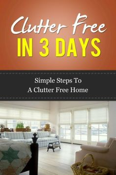 ***Limited time free Kindle minimalist book  Clutter Free In 3 Days - Simple Steps To A Clutter Free Home (Clutter control, clutter clearing, clutter free house, clutter busting) by Lisa Johnson, http://www.amazon.com/dp/B00FGR93LY/ref=cm_sw_r_pi_dp_ez0Bsb16GSE2W