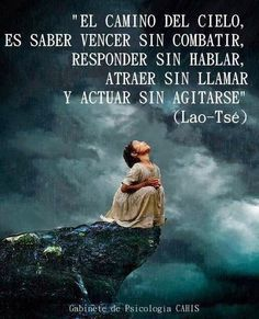 The path to heaven is winning without combat. acting without agitation. Wise Quotes, Inspirational Quotes, Wise Sayings, Motivational, Clara Berry, Simpsons Frases, Path To Heaven, Coaching, Tao Te Ching