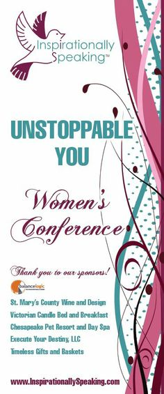 A banner we designed for Inspirationally Speaking! This particular banner was for their Unstoppable You Women's Conference held on March 26th.