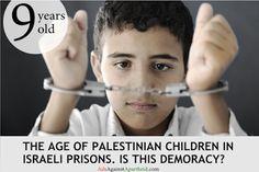 La edad media de los niños palestinos en cárceles israelíes es de ... 9 años. Democracia? Derechos humanos?