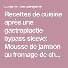 Recettes de cuisine après une gastroplastie bypass sleeve: Mousse de jambon au fromage de chèvre