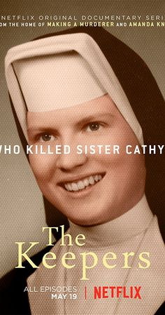 The Keepers With Gemma Hoskins, Abbie Schaub, Virginia Anzengruber, Jean Hargadon Wehner. A seven-part docuseries about the unsolved murder of a nun and the horrific secrets and pain that linger nearly five decades after her death. The Keepers Documentary, Documentary Film, Scary Movie 3, Horse Movies, Making A Murderer, Top Tv Shows, Film Academy, Netflix Documentaries, Detective Series