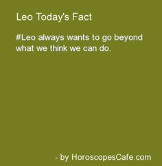 Leo fact Horoscope (don't EVER tell a Leo that they can't do something)