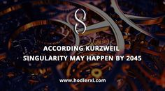 According Kurzweil Singularity may happen by 2045 - HodlerXL Ray Kurzweil, Technological Singularity, Cryptocurrency News, Shit Happens, Austin Texas, Sayings, 1990s, Conference, Engineering