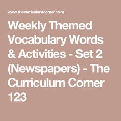 Weekly Themed Vocabulary Words & Activities - Set 2 (Newspapers) - The Curriculum Corner 123