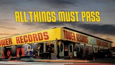 'ALL THINGS MUST PASS' is a independent documentary about the rise and fall of one of the most successful record chains in the world. Remember when the sales people in record stores actually knew something about the music they were selling? When the stars came to town, even they went to Tower Records! Well, a little website called NAPSTER was the first pebble that caused the Tower empire to start crumbling. This film is coming to a theater near you 10/16/15. See link to watch trailer!