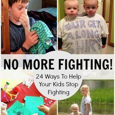 STOP FIGHTING! 24 Ways To Help Your Kids Stop Fighting