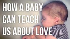 How Babies Can Teach Us about Love and Relationships, about Ourselves and Life.   A highly insightful, short, sweet video explaining how babies can teach many invaluable lessons to adults.