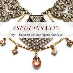 #SequinSanta Day 1 - Instagram Contest! Ends 12/05/15 @ noon EST - Click thru to enter to win our fantastic Opera Necklace (retails at $278!) One of the stars of our Bauhaus Collection, this is the ultimate statement neck - design your holiday ensemble around it and you're guaranteed to be the diva of the party!
