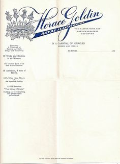 Horace Goldin. The mastermind and worlds greatest mystifier who boasts 60  tricks in 60 minutes, the greatest show in the universe, 15 assistants, 8 tons of effects.....woa ! don't be coy Horace    LETTERHEADY: English for great letter head design and ephemera edited by Shaun Usher.