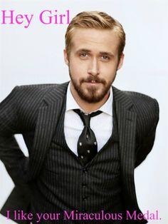 Catholic Ryan Gosling..... ha ha haaaaaa.... cause Im wearinf them...
