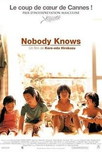 Nobody Knows [ 誰も知らない / Dare mo shiranai ] - ‎Hirokazu Kore-eda - 2004 Film Movie, See Movie, Beau Film, Disney Movie Posters, Film Posters, Live Action, Cinema Paradisio, Cannes, Dramas