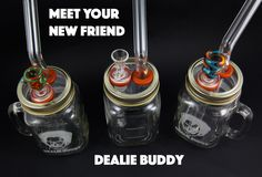 Do More Dealie: Dealieating the world one buddy at a time. The original mason… Diy Hookah, Make A Bong, Bottle Bong, Cool Bongs, Weed Pipes, How To Make Oil, Diy Pipe, Dab Rig, Smoking Accessories