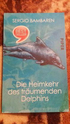 MissRose´s Bücherwelt: Sergio Bambaren - Die Heimkehr des träumenden Delphins