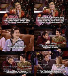 """""""Monica, Monica have a Happy Hanukkah.. Saw Santa Claus, he said """"Hello"""" to Ross and please tell Joey Christmas will be snowy!!... and Rachel and Chandler hasuhwmgg hangler..!"""" -Phoebe"""