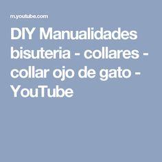 DIY Manualidades bisuteria - collares - collar ojo de gato - YouTube
