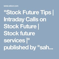 """""""Stock Future Tips 