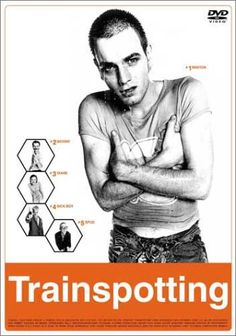 Trainspotting. The 90's Orange Clockwork..