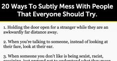 20 Ways To Subtly Mess With People That Everyone Should Try.