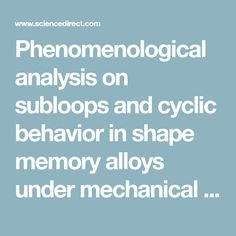 Phenomenological analysis on subloops and cyclic behavior in shape memory alloys under mechanical and/or thermal loads - ScienceDirect
