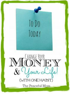 Change Your Money and Your Life With One Habit - The Peaceful Mom