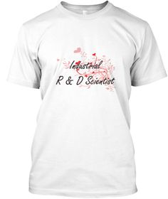 Industrial R &Amp; D Scientist Heart Design White T-Shirt Front - This is the perfect gift for someone who loves Industrial R & D Scientist. Thank you for visiting my page (Related terms: Professional jobs,job Industrial R & D Scientist,Industrial R & D Scientist,industrial r & d scienti ...)