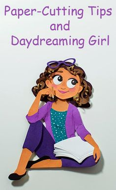 Tickled by the Creative Bug: Paper-Cutting Tips and Daydreaming Girl