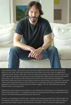 A dose of reality from Keanu Reeves.....I really love this message from him.  Judy D