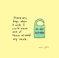 there are days when i wish i could wear a do not disturb-sign around my neck, marc johns, comic, drawing