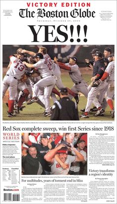 BOSTON RED SOX 2004 - One of the most amazing comebacks in baseball history. Red Sox never won since they sold Babe Ruth (the bambino curse). Finally they made it in an unforgettable way.
