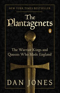 """THE PLANTAGENETS by Dan Jones -- The New York Times bestseller that tells the story of Britain's greatest and worst dynasty—""""a real-life Game of Thrones"""" (The Wall Street Journal)"""
