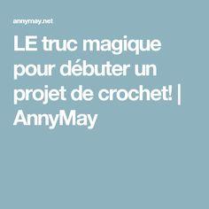 LE truc magique pour débuter un projet de crochet! | AnnyMay