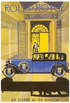 Original Art Deco Rolls-Royce Motor Cars Poster.(Art Deco or deco, is an eclectic artistic and design style that began in Paris in the 1920s and flourished internationally throughout the 1930s and into the World War II era. The style influenced all areas of design, including architecture and interior design, industrial design, fashion and jewelry, as well as the visual arts such as painting, graphic arts and film)