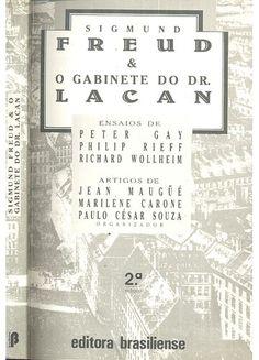 GAY, Peter et al. Sigmund Freud & O gabinete do dr. Lacan2. ed. São Paulo: Brasiliense, 1990. 225 p. (Leituras afins).