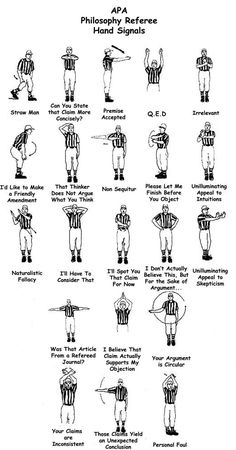 Philosophy of Referee Hand Signals. for any other sports fans out there (anyone? Logic And Critical Thinking, Truth Or Consequences, Higher Order Thinking, Hand Signals, Referee, College Humor, Language Lessons, Comic Sans, Social Science