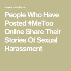 People Who Have Posted #MeToo Online Share Their Stories Of Sexual Harassment