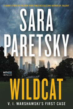 2017 Book #83: WILDCAT by Sara Paretsky  Sara Paretsky, one of the most legendary crime writers of all time, presents an exclusive and thrilling short story featuring beloved investigator V.I....