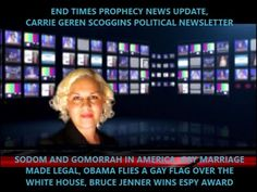 Sodom and Gomorrah in America, from Bruce Jenner to gay marriage, Carrie Geren Scoggins, END TIMES PROPHECY NEWS UPDATE, Carrie Geren Scoggins Political Newsletter