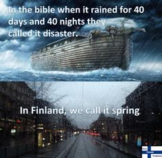 See, rate and share the best finland memes, gifs and funny pics. Memedroid: your daily dose of fun! Finnish Memes, 40 Days And Nights, Finland Culture, Cool Pictures, Funny Pictures, Pretty Much It, When It Rains, Can't Stop Laughing, Fresh Memes