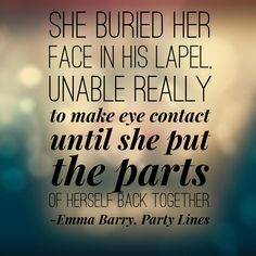 she buried he face in his lapel, unable really to make eye contact until she put the parts of herself back together. Bury, Novels, Romance, Politics, Eyes, Face, How To Make, Inspiration, Romance Film