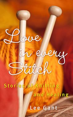 Fans of Crochet Saved My Life might also like Lee Gant's book Love In Every Stitch
