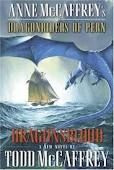 I have loved the Pern series of books since I was pretty young