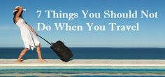 7 Things You Should Not Do When You #Travel  http://www.travelplusvacation.stfi.re/7-things-you-should-not-do-when-traveling/?sf=ljvoxav