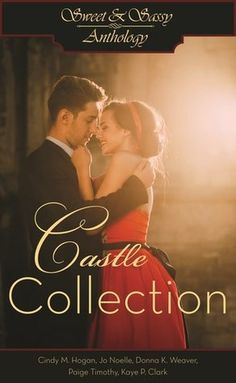 Sweet & Sassy Anthology: Castle Collection is full of adventure, clean romance, and ghosts!