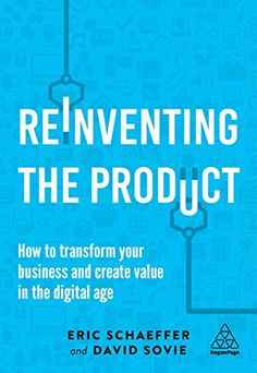 Reinventing the Product. Understand how disruptive digital technologies will affect product companies and rethink your product strategy, road map and digital capabilities accordingly, with case studies and practical advice for creating new value. Free Books Online, Books To Read Online, Reading Online, Most Popular Books, Free Reading, Good Books, This Book, Business, Advice