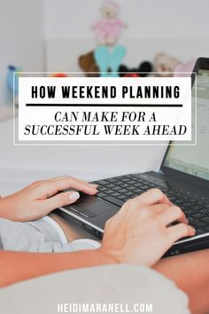 How Weekend Planning Can Make For a Successful Week Ahead - If your days and weeks are feeling out of control and you feel like you're barely holding on, you need to consider weekend planning. Weekend planning will put you back in control of your schedule and you'll have confidence in the week ahead.