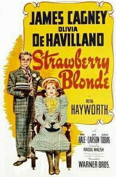 Strawberry Blonde (1941) James Cagney, Olivia de Havilland, Rita Hayworth